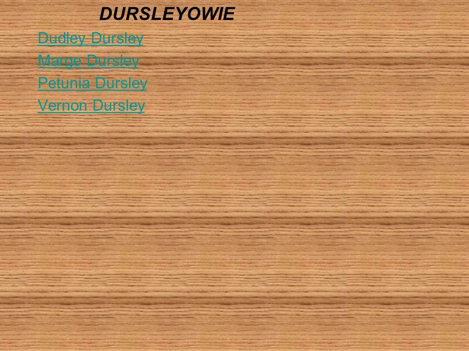 DURSLEYOWIE Dudley Dursley Marge Dursley Petunia Dursley Vernon Dursley
