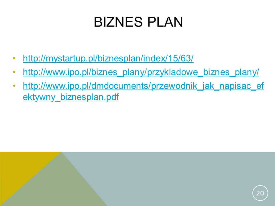 BIZNES PLAN http://mystartup.pl/biznesplan/index/15/63/