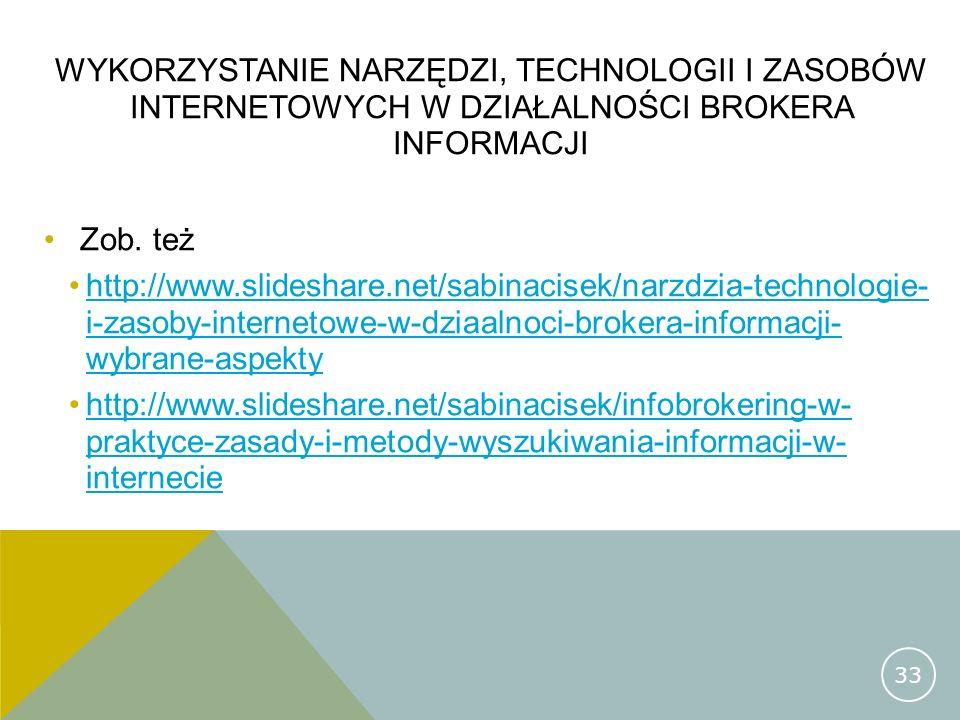 Wykorzystanie narzędzi, technologii i zasobów internetowych w działalności brokera informacji