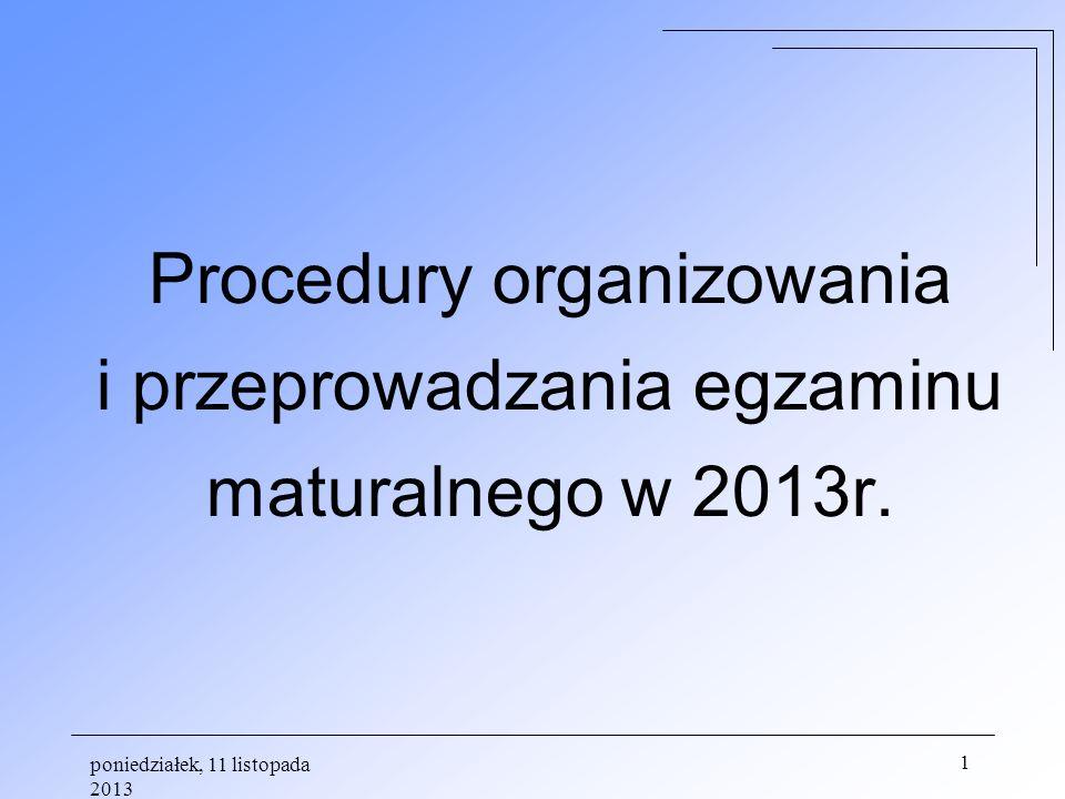 Procedury organizowania i przeprowadzania egzaminu maturalnego w 2013r.