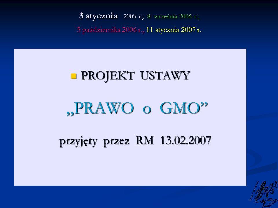 """PROJEKT USTAWY """"PRAWO o GMO przyjęty przez RM 13.02.2007"""