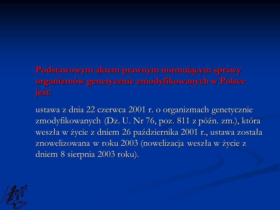 Podstawowym aktem prawnym normującym sprawy organizmów genetycznie zmodyfikowanych w Polsce jest: