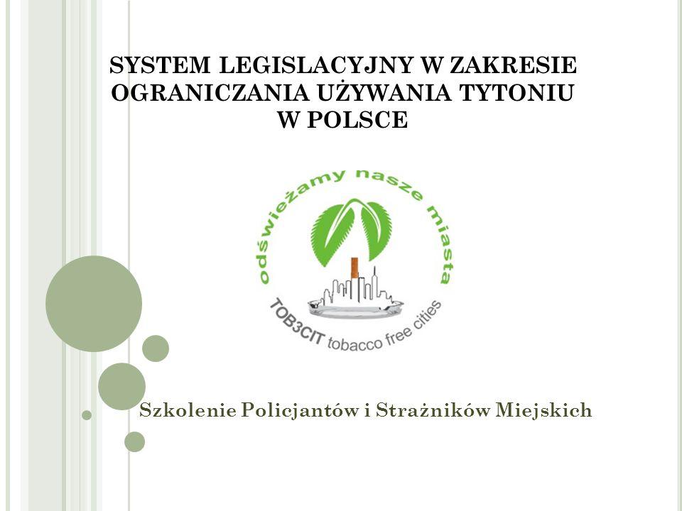SYSTEM LEGISLACYJNY W ZAKRESIE OGRANICZANIA UŻYWANIA TYTONIU W POLSCE
