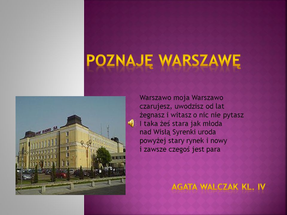 Poznaję Warszawę Agata Walczak kl. IV