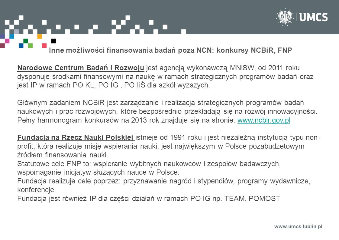 Inne możliwości finansowania badań poza NCN: konkursy NCBiR, FNP