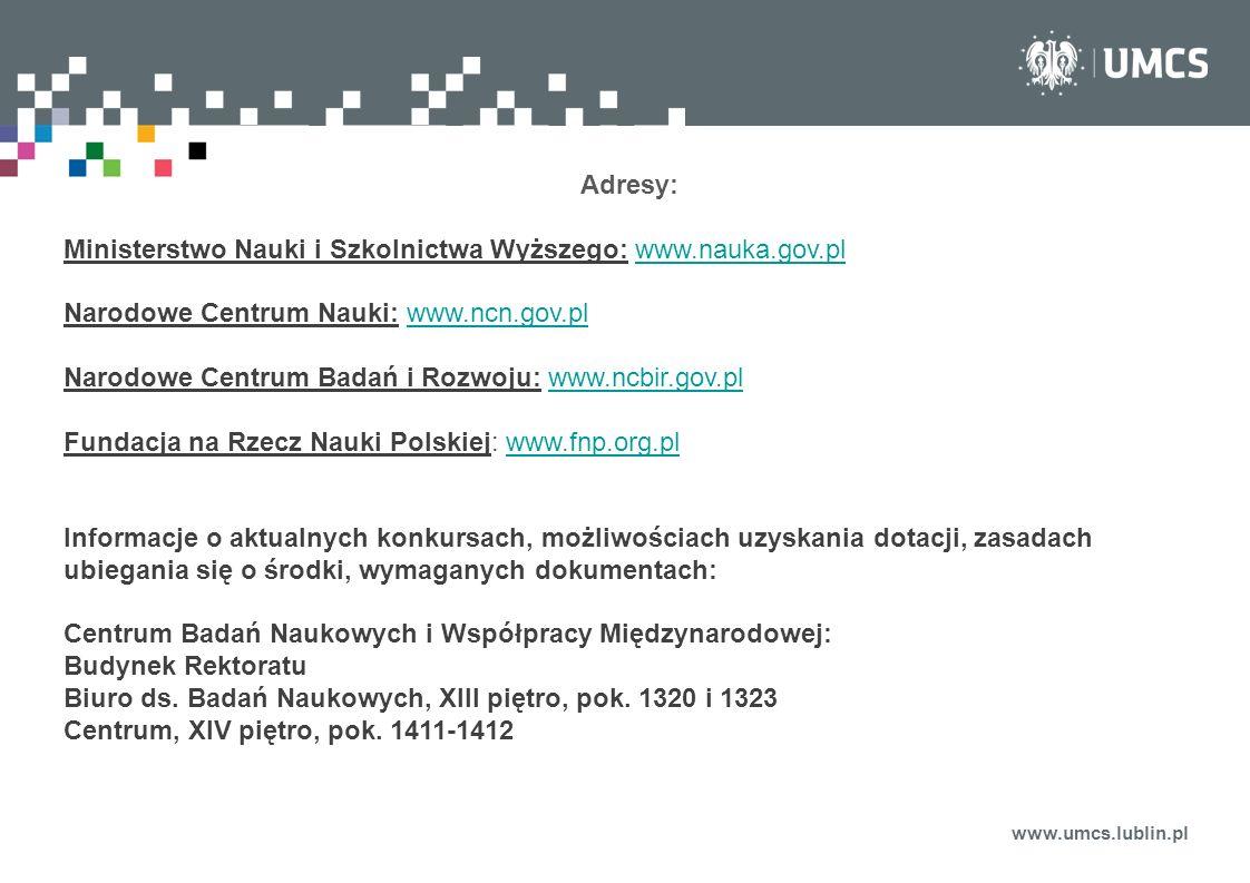 Ministerstwo Nauki i Szkolnictwa Wyższego: www.nauka.gov.pl