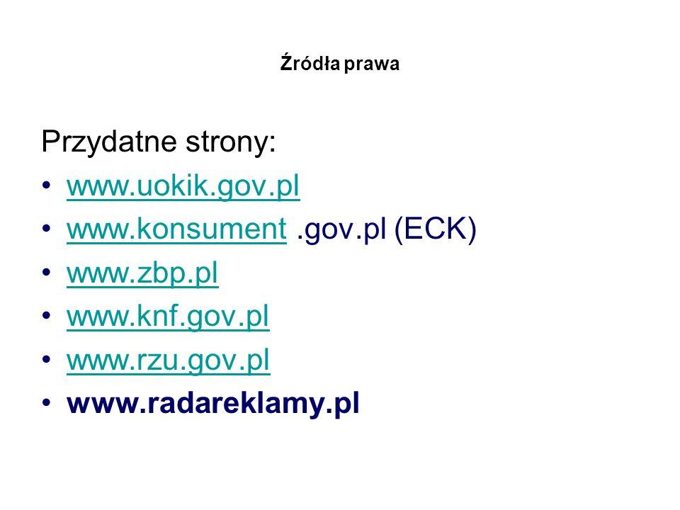 www.konsument .gov.pl (ECK) www.zbp.pl www.knf.gov.pl www.rzu.gov.pl