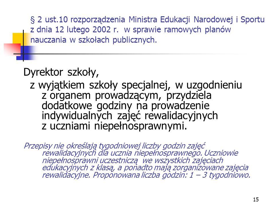 § 2 ust.10 rozporządzenia Ministra Edukacji Narodowej i Sportu z dnia 12 lutego 2002 r. w sprawie ramowych planów nauczania w szkołach publicznych.