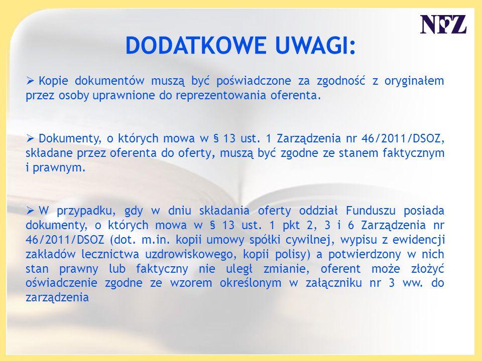 DODATKOWE UWAGI: Kopie dokumentów muszą być poświadczone za zgodność z oryginałem przez osoby uprawnione do reprezentowania oferenta.