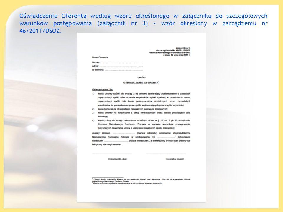Oświadczenie Oferenta według wzoru określonego w załączniku do szczegółowych warunków postępowania (załącznik nr 3) – wzór określony w zarządzeniu nr 46/2011/DSOZ.