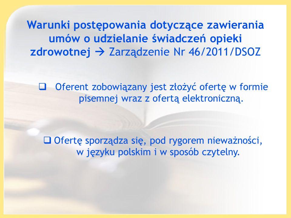 Warunki postępowania dotyczące zawierania umów o udzielanie świadczeń opieki zdrowotnej  Zarządzenie Nr 46/2011/DSOZ