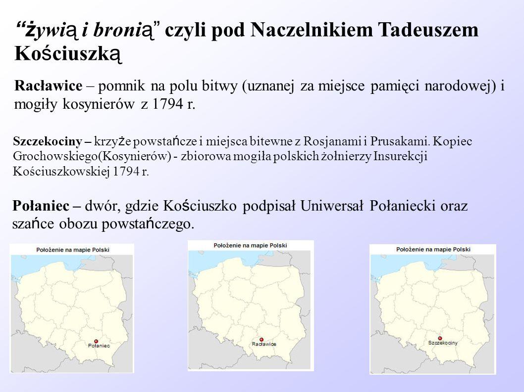 żywią i bronią czyli pod Naczelnikiem Tadeuszem Kościuszką