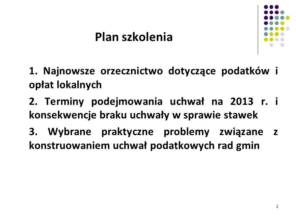 Plan szkolenia 1. Najnowsze orzecznictwo dotyczące podatków i opłat lokalnych.