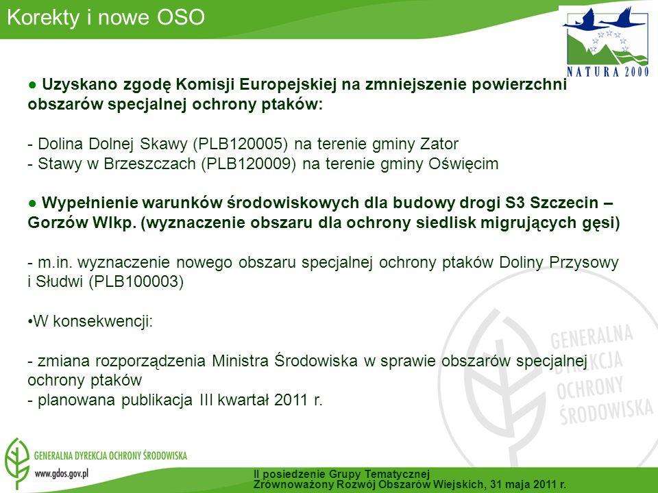 Korekty i nowe OSO ● Uzyskano zgodę Komisji Europejskiej na zmniejszenie powierzchni obszarów specjalnej ochrony ptaków: