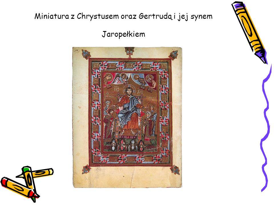 Miniatura z Chrystusem oraz Gertrudą i jej synem Jaropełkiem