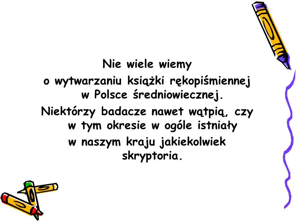 o wytwarzaniu książki rękopiśmiennej w Polsce średniowiecznej.