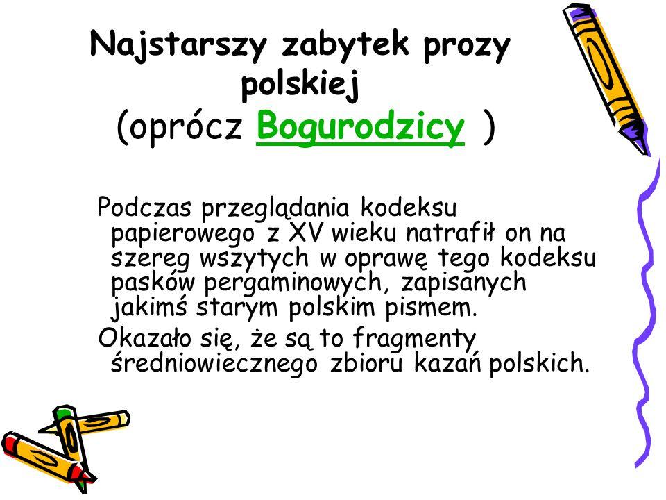 Najstarszy zabytek prozy polskiej (oprócz Bogurodzicy )