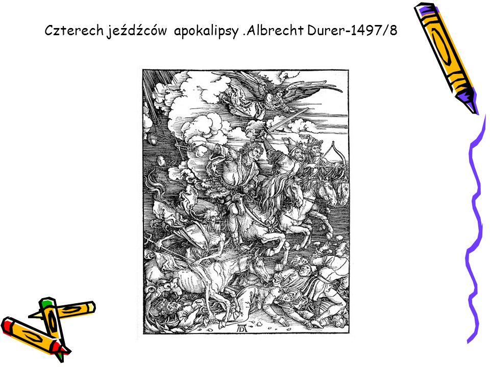 Czterech jeźdźców apokalipsy .Albrecht Durer-1497/8