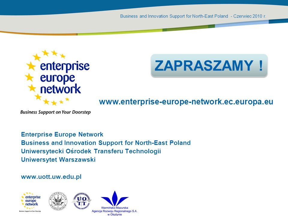 ZAPRASZAMY ! www.enterprise-europe-network.ec.europa.eu