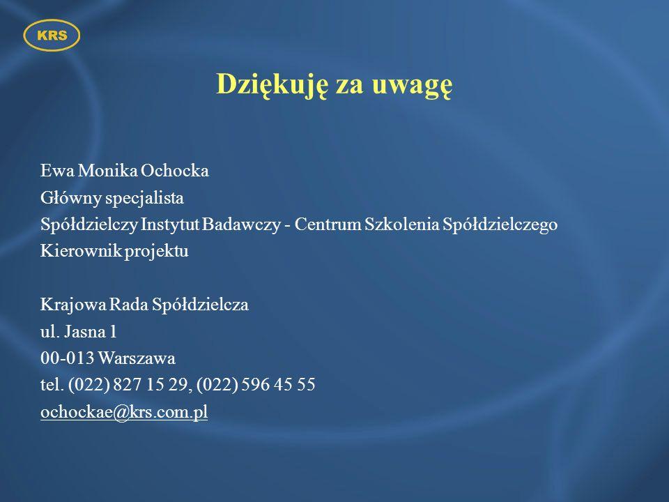 Dziękuję za uwagę Ewa Monika Ochocka Główny specjalista
