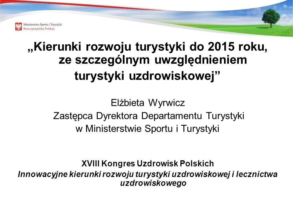 turystyki uzdrowiskowej XVIII Kongres Uzdrowisk Polskich