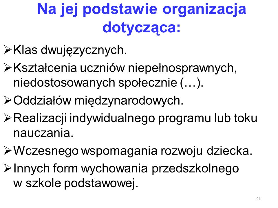 Na jej podstawie organizacja dotycząca: