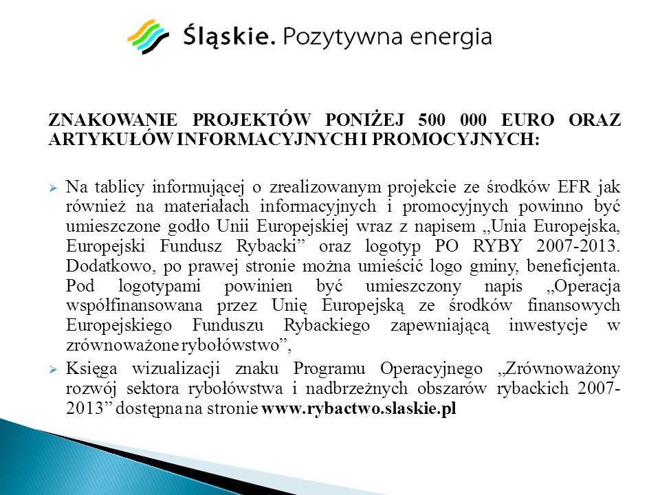 ZNAKOWANIE PROJEKTÓW PONIŻEJ 500 000 EURO ORAZ ARTYKUŁÓW INFORMACYJNYCH I PROMOCYJNYCH: