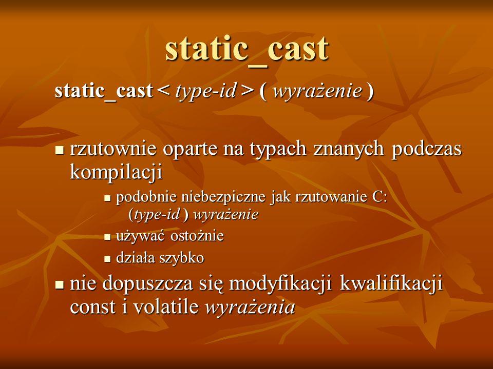 static_cast static_cast < type-id > ( wyrażenie )