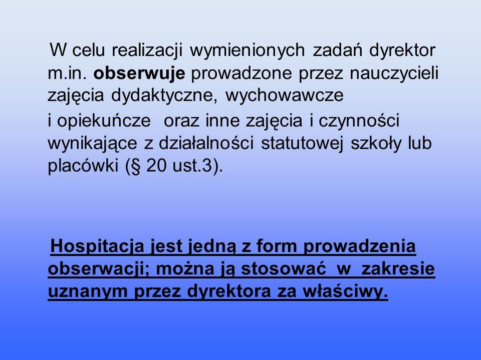 W celu realizacji wymienionych zadań dyrektor m. in