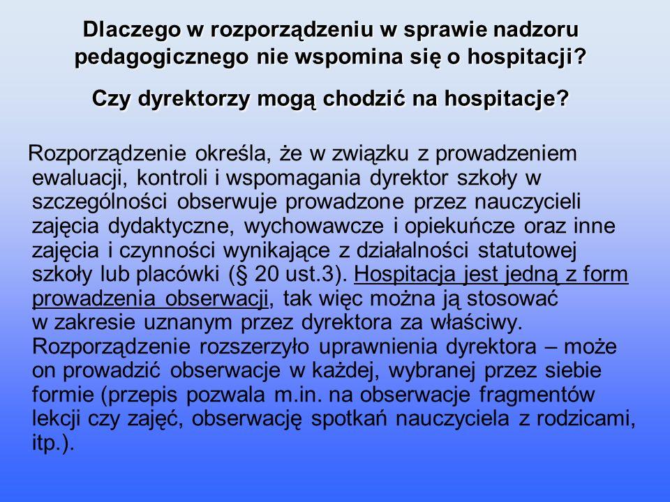 Dlaczego w rozporządzeniu w sprawie nadzoru pedagogicznego nie wspomina się o hospitacji Czy dyrektorzy mogą chodzić na hospitacje