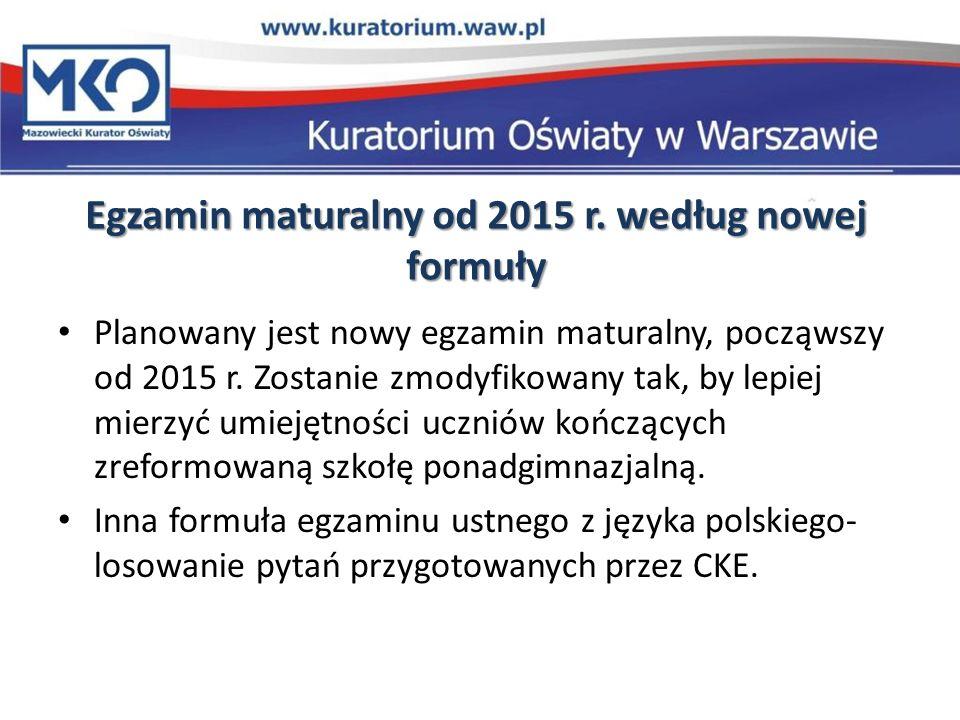 Egzamin maturalny od 2015 r. według nowej formuły