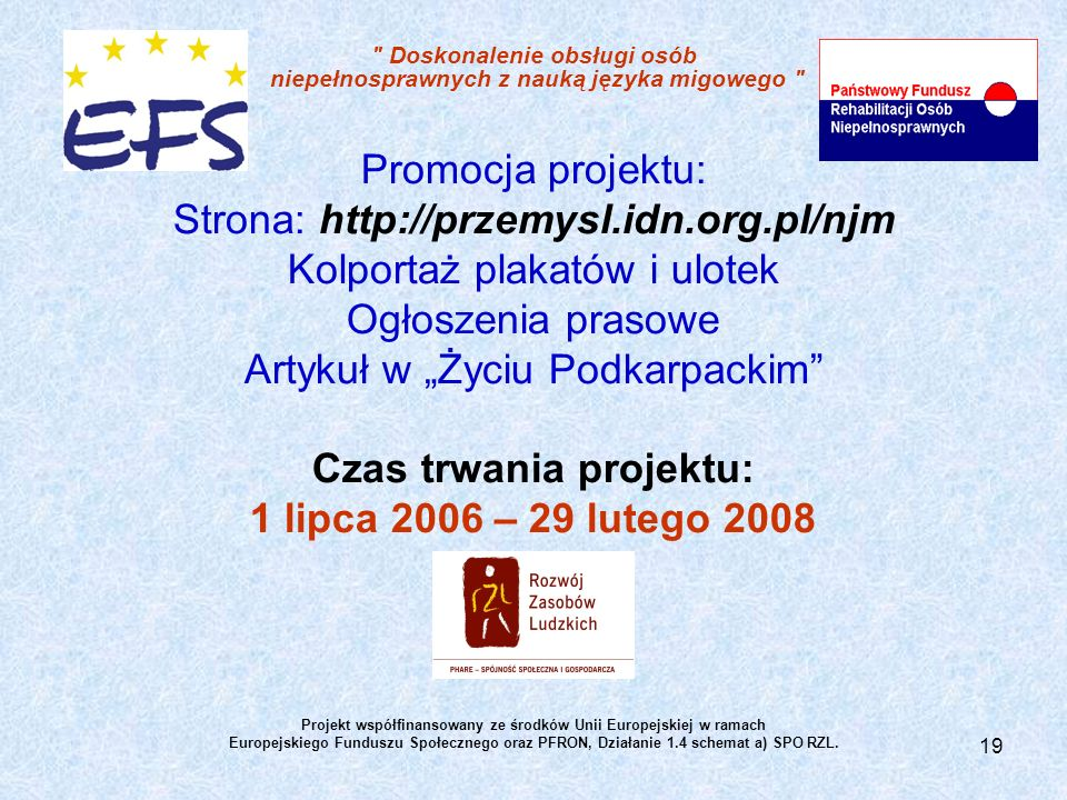Czas trwania projektu: 1 lipca 2006 – 29 lutego 2008
