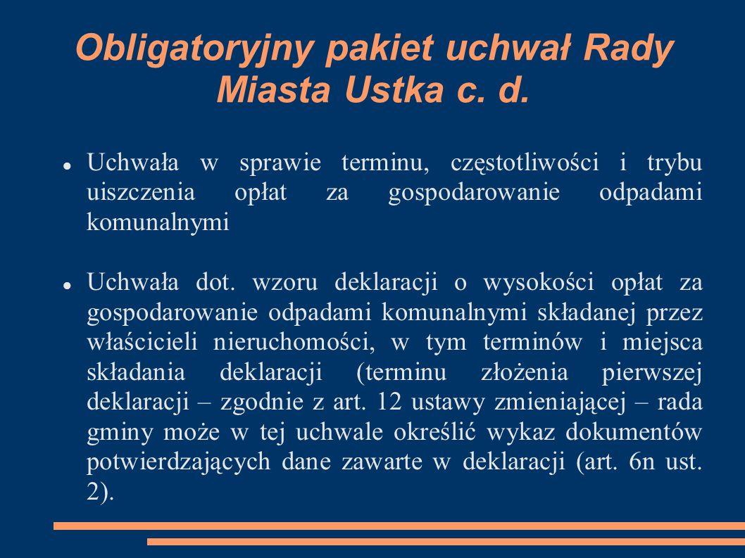 Obligatoryjny pakiet uchwał Rady Miasta Ustka c. d.