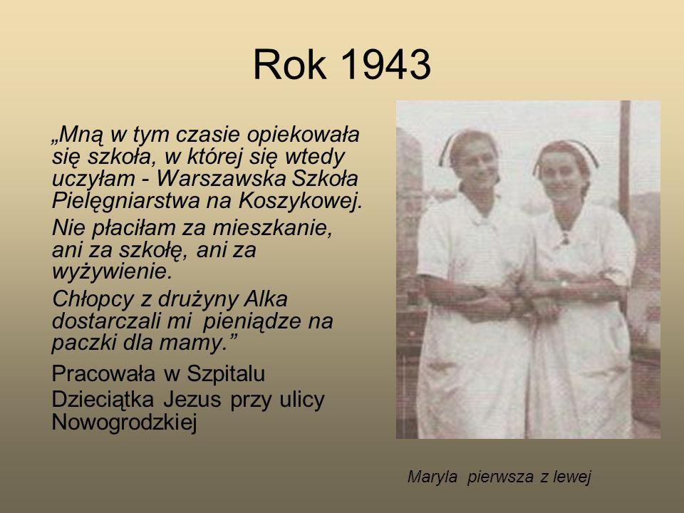 """Rok 1943 """"Mną w tym czasie opiekowała się szkoła, w której się wtedy uczyłam - Warszawska Szkoła Pielęgniarstwa na Koszykowej."""