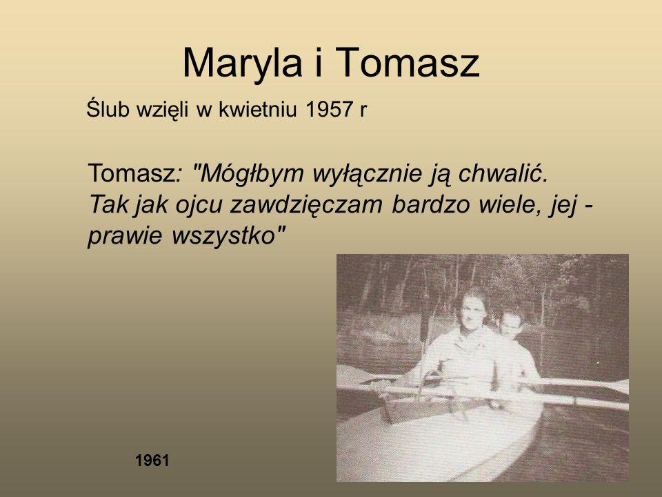 Maryla i Tomasz Tomasz: Mógłbym wyłącznie ją chwalić.