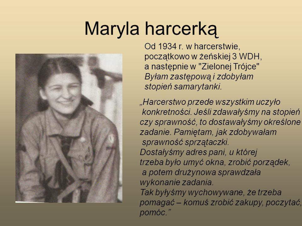 Maryla harcerkąOd 1934 r. w harcerstwie, początkowo w żeńskiej 3 WDH, a następnie w Zielonej Trójce