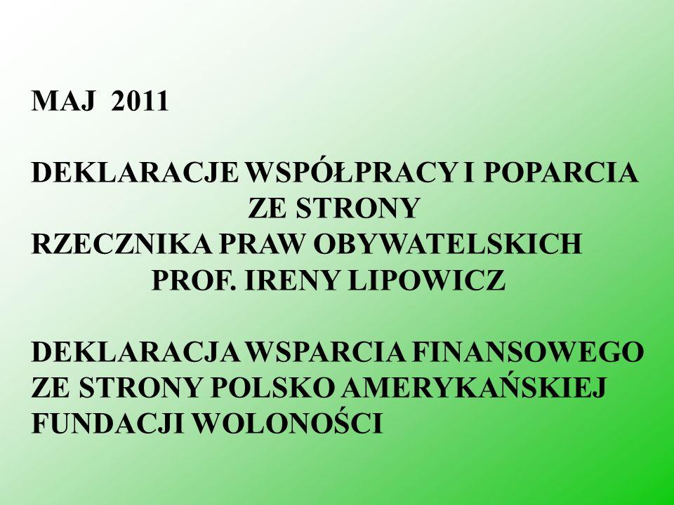 MAJ 2011 DEKLARACJE WSPÓŁPRACY I POPARCIA. ZE STRONY. RZECZNIKA PRAW OBYWATELSKICH. PROF. IRENY LIPOWICZ.