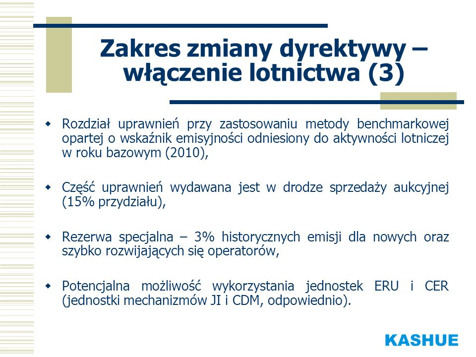 Zakres zmiany dyrektywy – włączenie lotnictwa (3)