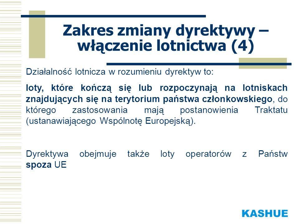 Zakres zmiany dyrektywy – włączenie lotnictwa (4)