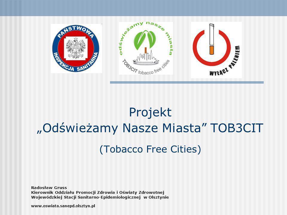 """Projekt """"Odświeżamy Nasze Miasta TOB3CIT (Tobacco Free Cities)"""