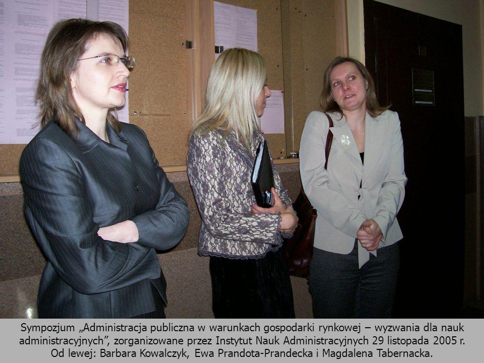 """Sympozjum """"Administracja publiczna w warunkach gospodarki rynkowej – wyzwania dla nauk administracyjnych , zorganizowane przez Instytut Nauk Administracyjnych 29 listopada 2005 r."""