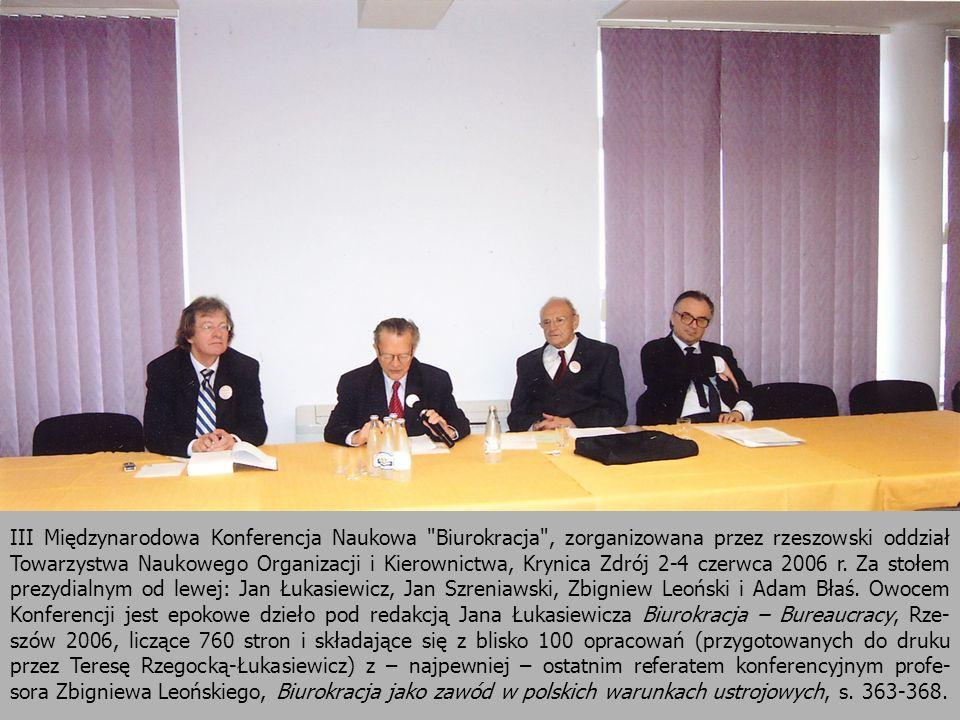 III Międzynarodowa Konferencja Naukowa Biurokracja , zorganizowana przez rzeszowski oddział Towarzystwa Naukowego Organizacji i Kierownictwa, Krynica Zdrój 2-4 czerwca 2006 r.