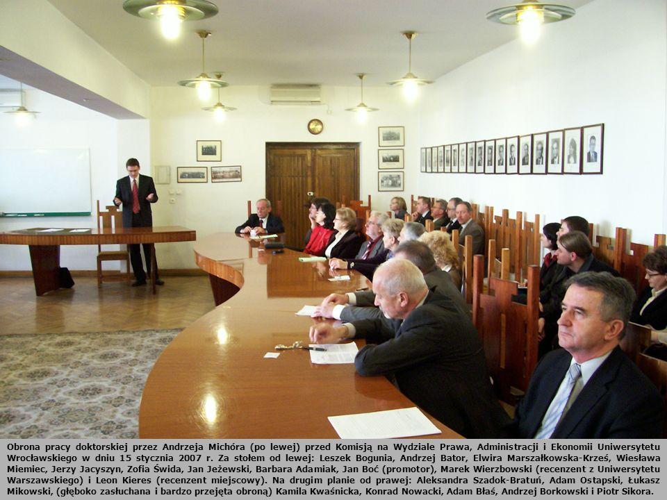 Obrona pracy doktorskiej przez Andrzeja Michóra (po lewej) przed Komisją na Wydziale Prawa, Administracji i Ekonomii Uniwersytetu Wrocławskiego w dniu 15 stycznia 2007 r.