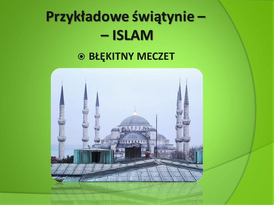 Przykładowe świątynie – – ISLAM