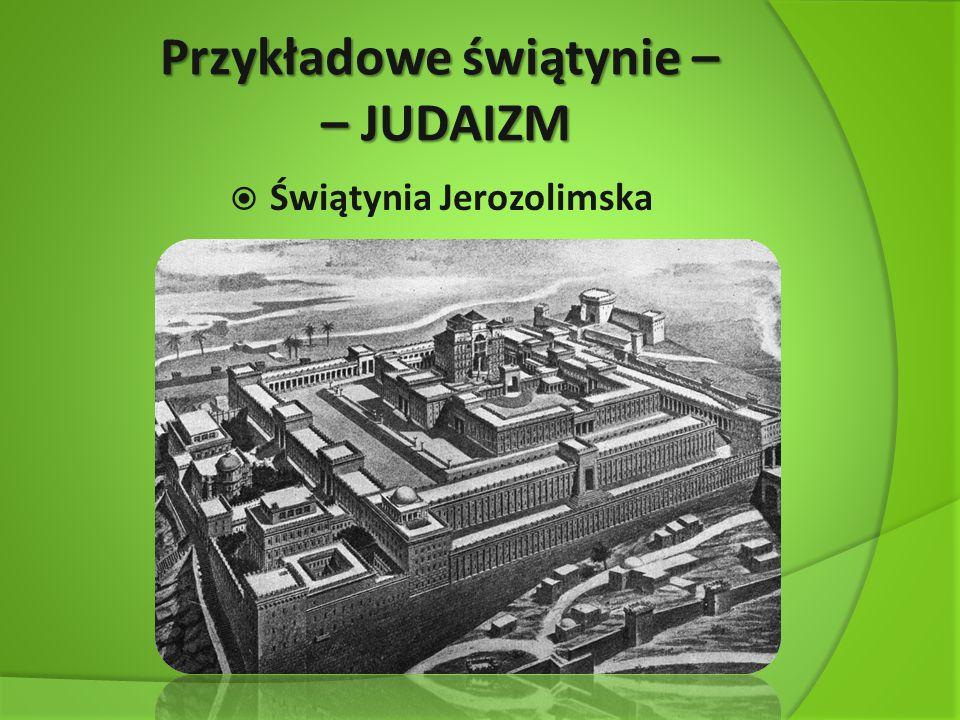 Przykładowe świątynie – – JUDAIZM