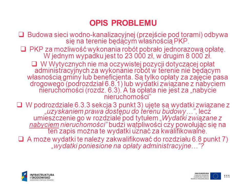 OPIS PROBLEMUBudowa sieci wodno-kanalizacyjnej (przejście pod torami) odbywa się na terenie będącym własnością PKP.