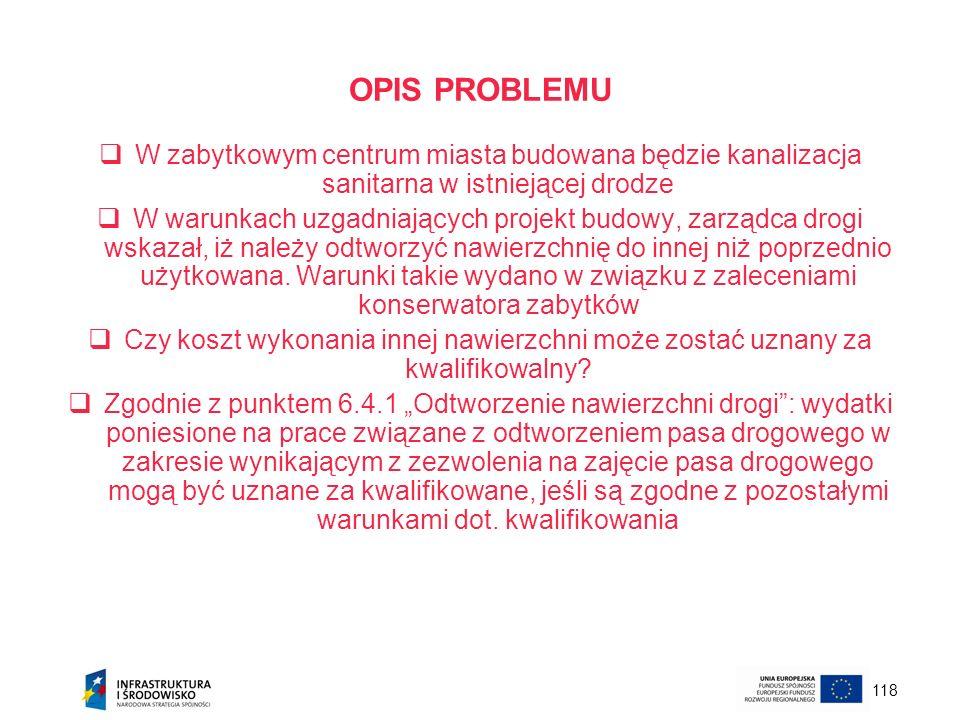 OPIS PROBLEMUW zabytkowym centrum miasta budowana będzie kanalizacja sanitarna w istniejącej drodze.