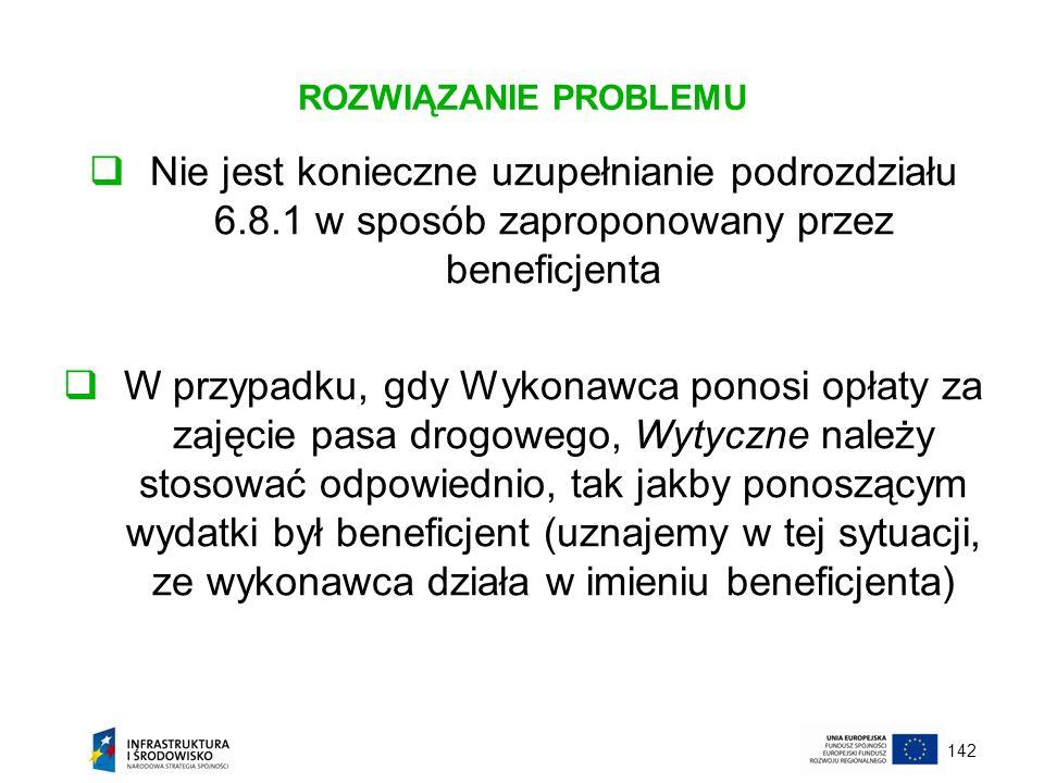ROZWIĄZANIE PROBLEMUNie jest konieczne uzupełnianie podrozdziału 6.8.1 w sposób zaproponowany przez beneficjenta.