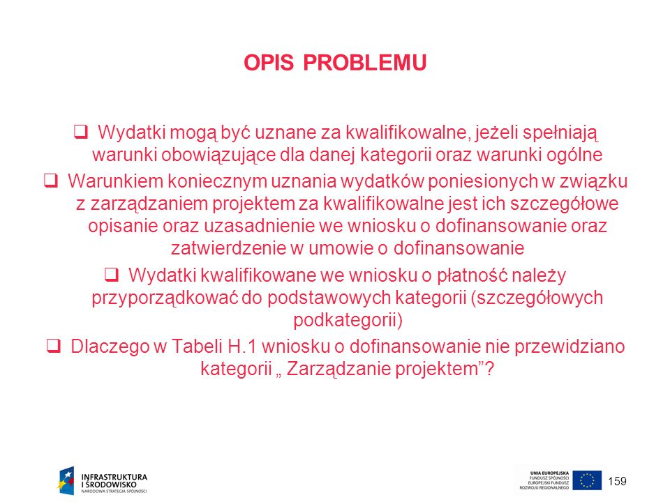 OPIS PROBLEMUWydatki mogą być uznane za kwalifikowalne, jeżeli spełniają warunki obowiązujące dla danej kategorii oraz warunki ogólne.