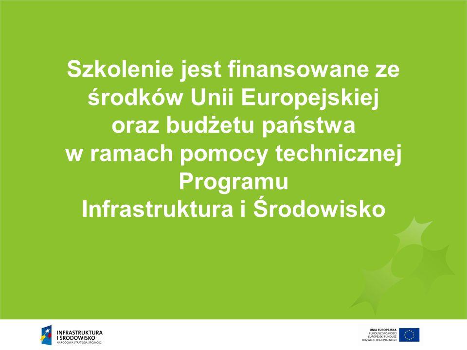 Szkolenie jest finansowane ze środków Unii Europejskiej oraz budżetu państwa w ramach pomocy technicznej Programu Infrastruktura i Środowisko